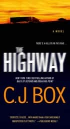 The Highway ebook by C. J. Box