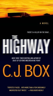 The Highway - A Novel ebook by C. J. Box