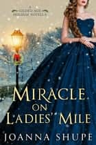 Miracle on Ladies' Mile - A Gilded Age Holiday Novella ebook by