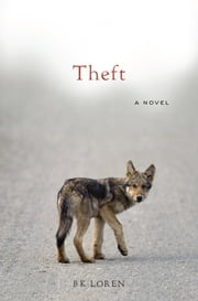 Theft - A Novel ebook by BK Loren