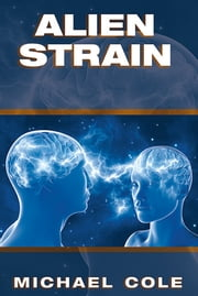 Alien Strain ebook by Michael Cole