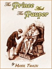 THE PRINCE AND THE PAUPER : Completed Edition (Illustrated and Free Audiobook Link) ebook by Mark Twain