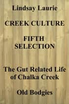 Creek Culture Fifth Selection ebook by Lindsay Laurie