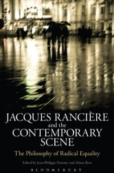 Jacques Ranciere and the Contemporary Scene - The Philosophy of Radical Equality ebook by