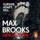 Devolution - From the bestselling author of World War Z audiobook by Max Brooks