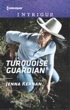 Turquoise Guardian ebook by Jenna Kernan