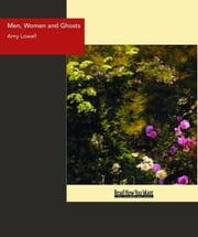 Men Women And Ghosts ebook by Amy Lowell