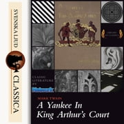 A Yankee at the Court of King Arthur (Unabridged) audiobook by Mark Twain