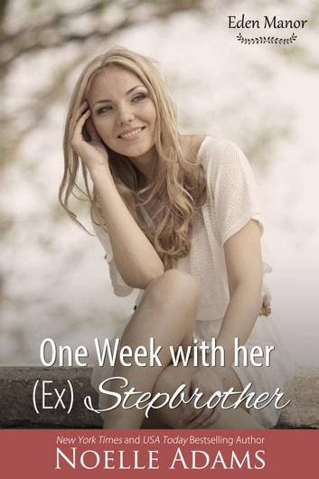 One Week with her (Ex) Stepbrother - Eden Manor, #2 ebook by Noelle Adams