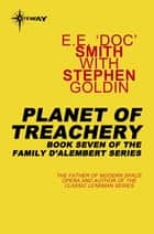 Planet of Treachery - Family d'Alembert Book 7 ebook by Stephen Goldin, E.E. 'Doc' Smith