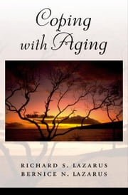 Coping with Aging ebook by Richard S. Lazarus,Bernice N. Lazarus