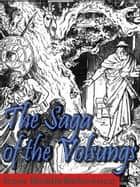 The Saga Of The Volsungs: With Excerpts From The Poetic Edda. Translated By Eirikr Magnusson And Morris William (Mobi Classics) ebook by Anonymous, Eirikr Magnusson (Translator), Morris William (Translator)