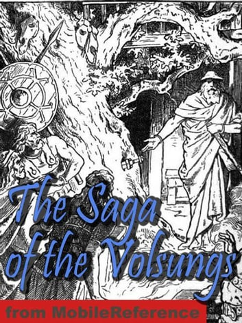 The Saga Of The Volsungs: With Excerpts From The Poetic Edda. Translated By Eirikr Magnusson And Morris William (Mobi Classics) ebook by Anonymous,Eirikr Magnusson (Translator),Morris William (Translator)