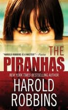 The Piranhas ebook by Harold Robbins
