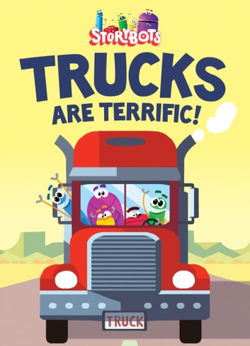 Trucks are Terrific! (StoryBots) ebook by Storybots