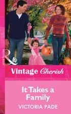 It Takes a Family (Mills & Boon Vintage Cherish) ebook by Victoria Pade