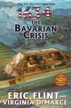 1634: The Bavarian Crisis ebook by