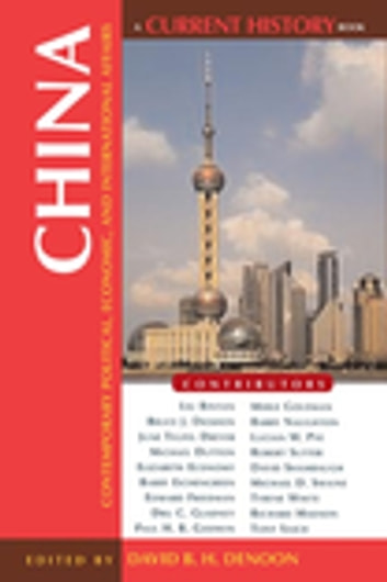 China - Contemporary Political, Economic, and International Affairs ebook by