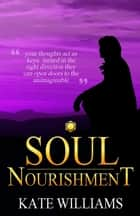 Soul Nourishment ebook by Kate Williams