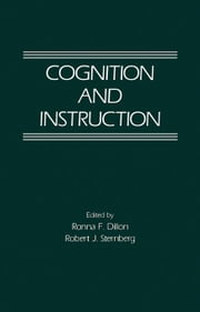 Cognition and Instruction ebook by Dillon, Ronna F.
