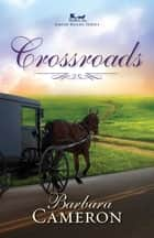 Crossroads ebook by Barbara Cameron
