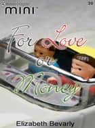 For Love or Money ebook by Elizabeth Bevarly