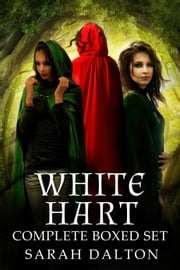 The White Hart Series: Complete Boxed Set ebook by Sarah Dalton