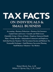Tax Facts on Individuals & Small Business ebook by Robert Bloink, Esq., LL.M.,...