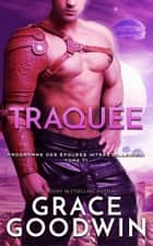 Traquée ebook by Grace Goodwin