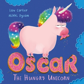 Oscar the Hungry Unicorn ebook by Lou Carter