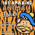 101 Amazing Animal Jokes audiobook by Jack Goldstein, Jimmy Russell