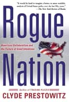 Rogue Nation ebook by Clyde V. Prestowitz