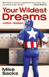 Your Wildest Dreams, Within Reason ebook by Mike Sacks