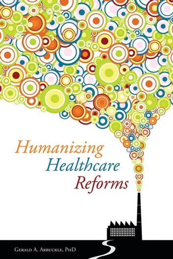 Humanizing Healthcare Reforms ebook by Gerald Arbuckle