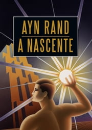 A nascente ebook by Ayn Rand
