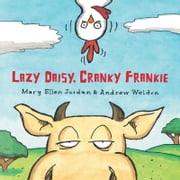 Lazy Daisy, Cranky Frankie - Bedtime on the Farm ebook by Mary Ellen Jordan, Andrew Weldon