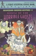 House of the Horrible Ghosts ebook by Geoffrey Hayes