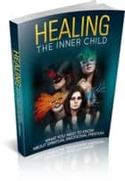 Healing The Inner Child ebook by Jack White