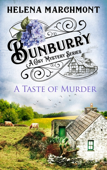Bunburry - A Taste of Murder - A Cosy Mystery Series ebook by Helena Marchmont