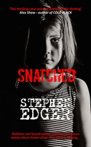 Snatched - A gripping and heart-breaking thriller ebook by Stephen Edger