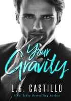 Your Gravity - A Novel ebook by