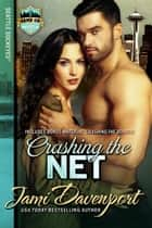 Crashing the Net - Game On in Seattle ebook by Jami Davenport