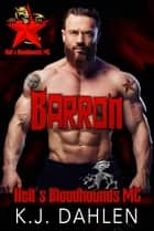 Barron - Hell's Bloodhounds MC, #1 ebook by Kj Dahlen