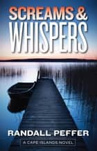 Screams & Whispers eBook by Randall Peffer