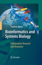 Bioinformatics and Systems Biology ebook by Frederick Marcus