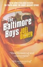 The Baltimore Boys ebook by Alison Anderson, Joël Dicker