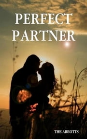 Perfect Partner: A Spiritual Approach to Love ebook by The Abbotts