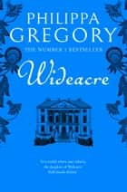 Wideacre (The Wideacre Trilogy, Book 1) ebook by Philippa Gregory