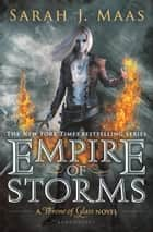 Empire of Storms ebook door Sarah J. Maas