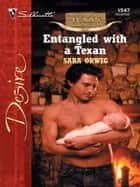 Entangled with a Texan ebook by Sara Orwig